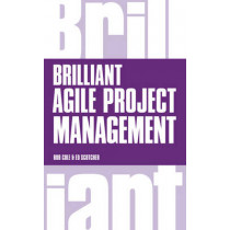 Brilliant Agile Project Management: A Practical Guide to Using Agile, Scrum and Kanban by Rob Cole, 9781292063560