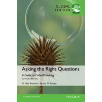 Asking the Right Questions, Global Edition by M. Neil Browne, 9781292068701