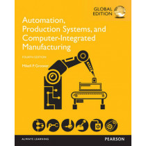 Automation, Production Systems, and Computer-Integrated Manufacturing, Global Edition by Mikell P. Groover, 9781292076119
