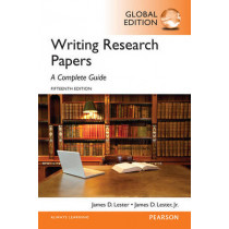 Writing Research Papers: A Complete Guide, Global Edition by James D. Lester, 9781292076898