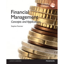 Financial Management: Concepts and Applications, Global Edition by Stephen Robert Foerster, 9781292077833