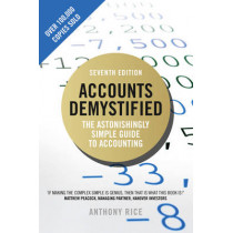 Accounts Demystified: The Astonishingly Simple Guide To Accounting by Anthony Rice, 9781292084848