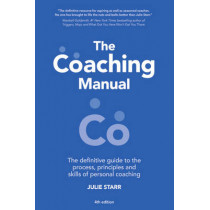 The Coaching Manual: The Definitive Guide to The Process, Principles and Skills of Personal Coaching by Julie Starr, 9781292084978