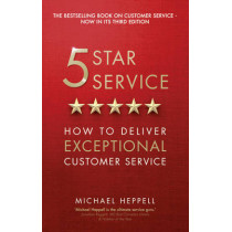 Five Star Service: How to deliver exceptional customer service by Michael Heppell, 9781292100203