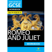 Romeo and Juliet: York Notes for GCSE (9-1) Workbook by Susannah White, 9781292100821