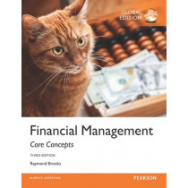 Financial Management: Core Concepts, Global Edition by Raymond Brooks, 9781292101422