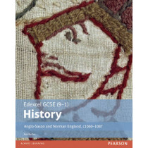 Edexcel GCSE (9-1) History Anglo-Saxon and Norman England, c1060-1088 Student Book by Rob Bircher, 9781292127231
