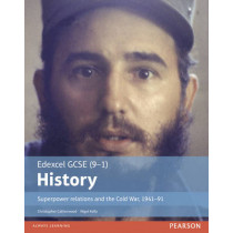Edexcel GCSE (9-1) History Superpower relations and the Cold War, 1941-91 Student Book by Christopher Catherwood, 9781292127279