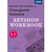 Revise OCR GCSE (9-1) Computer Science Revision Workbook: for the 9-1 exams by David Waller, 9781292133898