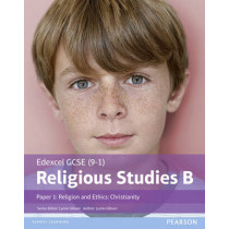 Edexcel GCSE (9-1) Religious Studies B Paper 1: Religion and Ethics - Christianity Student Book by Lynne Gibson, 9781292139326