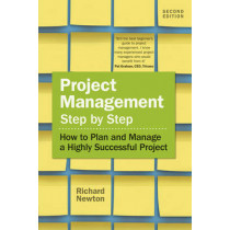 Project Management Step by Step: How to Plan and Manage a Highly Successful Project by Richard Newton, 9781292142197