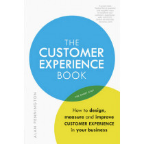 The Customer Experience Book: How to design, measure and improve customer experience in your business by Alan Pennington, 9781292148465