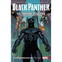 Black Panther: A Nation Under Our Feet Book 1 by Ta-Nehisi Coates, 9781302900533