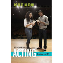 Acting: Onstage and Off by Robert Barton, 9781305077447