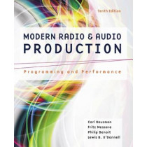 Modern Radio and Audio Production: Programming and Performance by Frank Messere, 9781305077492