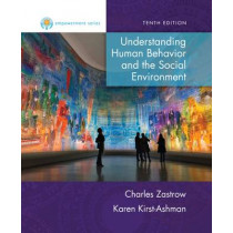 Empowerment Series: Understanding Human Behavior and the Social Environment by Charles Zastrow, 9781305101913