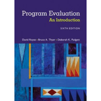 Program Evaluation: An Introduction to an Evidence-Based Approach by David Royse, 9781305101968