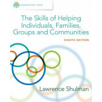 Empowerment Series: The Skills of Helping Individuals, Families, Groups, and Communities, Enhanced by Lawrence Shulman, 9781305259003