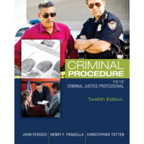 Criminal Procedure for the Criminal Justice Professional by John N. Ferdico, 9781305261488