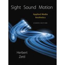 Sight, Sound, Motion: Applied Media Aesthetics by Herbert Zettl, 9781305578906