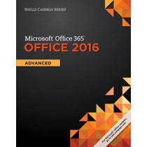 Shelly Cashman Series Microsoft Office 365 & Office 2016: Advanced by Gary B. Shelly, 9781305870406