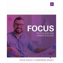 FOCUS on College and Career Success by Constance Staley, 9781337097185