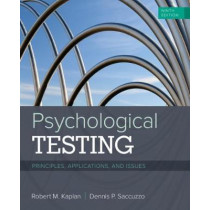 Psychological Testing: Principles, Applications, and Issues by Robert M. Kaplan, 9781337098137