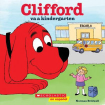 Clifford Va a Kindergarten (Clifford Goes to Kindergarten) by Norman Bridwell, 9781338045048