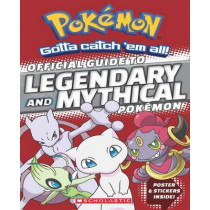 Official Guide to Legendary and Mythical Pokemon by Simcha Whitehill, 9781338112917