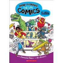 How to Make Awesome Comics by Neill Cameron, 9781338132731
