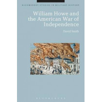 William Howe and the American War of Independence by David Smith, 9781350006881