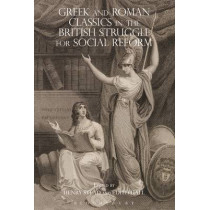 Greek and Roman Classics in the British Struggle for Social Reform by Henry Stead, 9781350019164