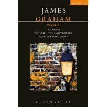 James Graham Plays: 2: This House; The Angry Brigade; The Vote; Monster Raving Loony by James Graham, 9781350021570