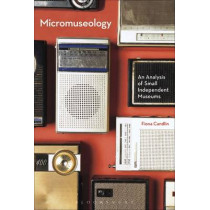 Micromuseology by Fiona Candlin, 9781350040106