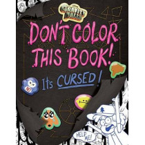 Gravity Falls Don't Color This Book!: It's Cursed! by Emmy Cicierega, 9781368008990