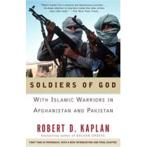 Soldiers of God by Robert D. Kaplan, 9781400030255