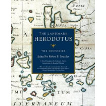The Landmark Herodotus: The Histories by Robert B Strassler, 9781400031146