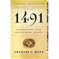 1491 (Second Edition): New Revelations of the Americas Before Columbus by Charles C Mann, 9781400032051