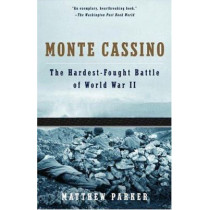 Monte Cassino: The Hardest Fought Battle of World War II by Mr Matthew Parker, 9781400033751
