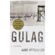 Gulag: A History by Ms Anne Applebaum, 9781400034093