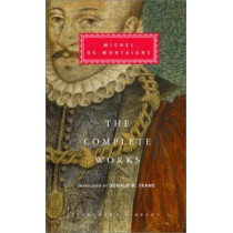 Complete Works, the by Michel De Montaigne, 9781400040216