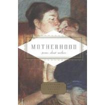 Motherhood: Poems about Mothers by Carmela Ciuraru, 9781400043569