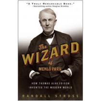 The Wizard of Menlo Park: How Thomas Alva Edison Invented the Modern World by Randall E Stross, 9781400047635