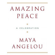 Amazing Peace: A Christmas Poem by Maya Angelou, 9781400065585
