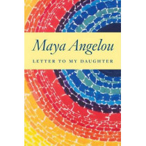 Letter to My Daughter by Maya Angelou, 9781400066124