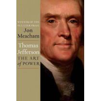 Thomas Jefferson: The Art Of Power by Jon Meacham, 9781400067664