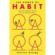 The Power of Habit: Why We Do What We Do in Life and Business by Charles Duhigg, 9781400069286