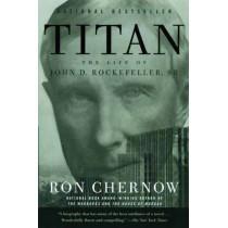 Titan: The Life of John D. Rockefeller, Sr. by Ron Chernow, 9781400077304