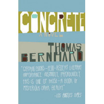 Concrete by Professor Thomas Bernhard, 9781400077571