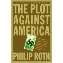 The Plot Against America by Philip Roth, 9781400079490